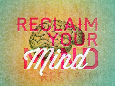 How to Reclaim Your Mind