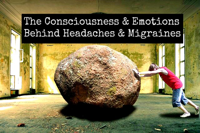 The Emotions and Consciousness Hiding Behind Headaches and Migraines