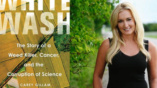 Carey Gillam on 'Whitewash' Her Stunning Book on the Story of Glyphosate
