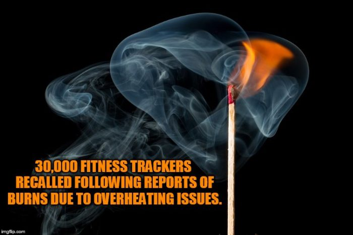 Another Recall: Burn Baby, Burn — Fitness Tracker Inferno!