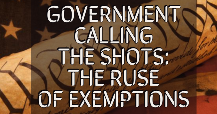 Government Calling the Shots: The Ruse of Exemptions