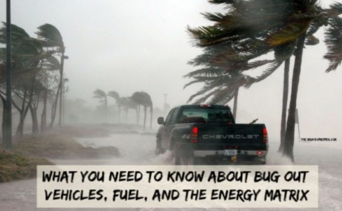 What You Need to Know About Bug Out Vehicles, Fuel, and the Energy Matrix