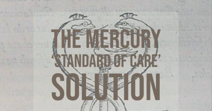 """The Mercury """"Standard of Care"""" Solution"""