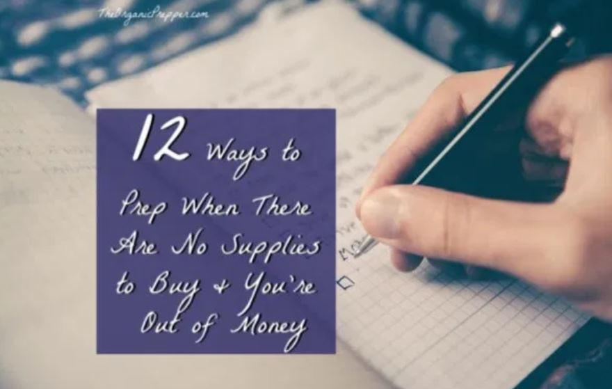 12 Ways to Prep When There Are No Supplies to Buy and You're Out of Money Survive-op